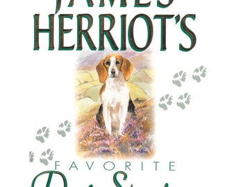 James Herriot's Favorite Dog Stories | Warm and joyful collection of James Herriot's loving tales of our furry friends