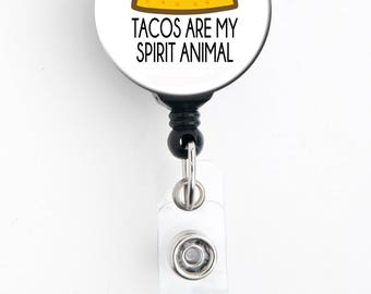 Retractable Badge Reel - Tacos Are My Spirit Animal - Badge Holder with Swivel Clip / Kawaii / Cute Badge / Wear a Crown / Name Badge Holder