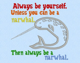 Always be a Narwhal Applique Machine Embroidery Design File