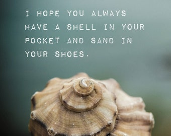 Seashell Print | I Hope You Always Have a Shell in Your Pocket and Sand in Your Shoes Quote | Seashell Photography | Wall Art | Beach Decor
