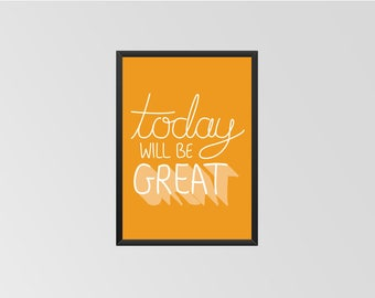 Today will be great - Print (Orange)