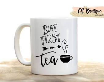 But First Tea Coffee Mug, Gift, Tea mug, Coffee cup.