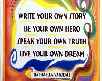 WRITE Your Own STORY Original Poem Inspirational Poster Graduation Motivational CLASSROOM Business Dorm Heartful Art by Raphaella Vaisseau