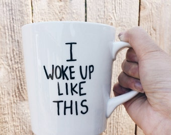 I Woke Up Like This / Flawless - Handpainted Ceramic Coffee Mug