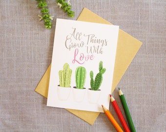 Love Card, Blank Greeting Card, Note Card, Inspiring Card, Cactus Card, Card for Her, Card for Him - All Things Grow with Love