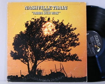 Nashville Train - Presents ABBA Our Way - Vintage Vinyl Record Album 1978 Country Flavored ABBA Covers!