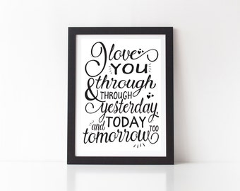 I love you through and through yesterday, today and tomorrow too - art print, nursery print, baby room decor, baby printable