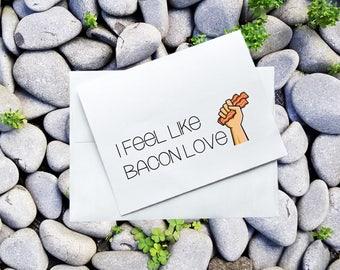 Love Card - I Feel Like Bacon Love