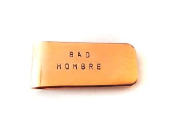 Bad Hombre//Money Clip//Brass money clip//copper money clip//gifts for her//democrat//bad hombre accessories//