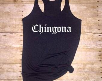 Chingona tank, Chingona shirt