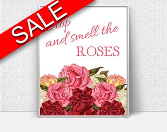 Wall Art Stop And Smell The Roses Digital Print Stop And Smell The Roses Poster Art Stop And Smell The Roses Wall Art Print Stop And Smell