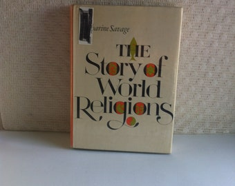 The Story Of World Religions Illustrated with Photos & Maps Katharine Savage traces the development of man's religions Hardback Dust Jacket