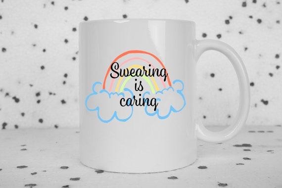 Swearing is caring coffee mug