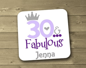 Personalised 30th Birthday Coaster, 30, 30 and Fabulous, Cup Mat, Birthday Gift, Gift for Her, UK