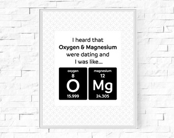 """Printable Oxygen & Magnesuim Dating OMg Print - Black and White Print - Geek Nerd Science Poster - Type Print - Wall Art - 8""""x10"""" and A4."""