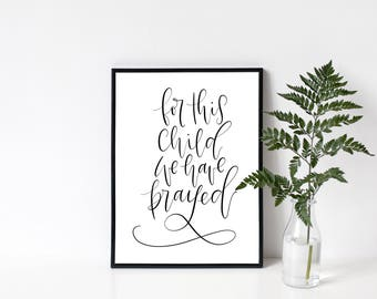 For This Child We Have Prayed - I have prayed - 1 Samuel 1:27 - Bible Verse Art - Baby Wall Art - Baby Shower Gift - Printable Art