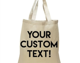 High Quality Heavy Canvas Tote Bag - Custom Text - Write your own custom text!