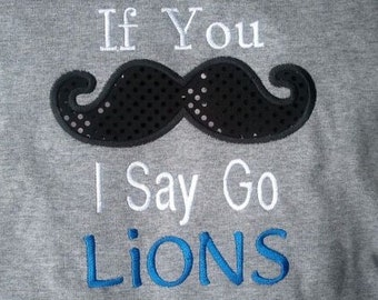 If you Moustache I Say Go Lions Mascot Shirt  If you Moustache Macot school shirt Teacher Shirt