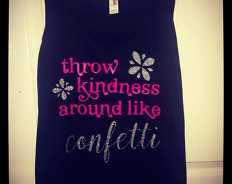 Throw Kindness Around Like Confetti Tank