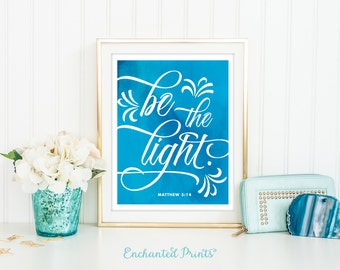 Be the light- Matthew 5 14 Art Printable - Scripture Quote Print, Bible Verse Art Printable, Inspirational Gift, Christian Art Print