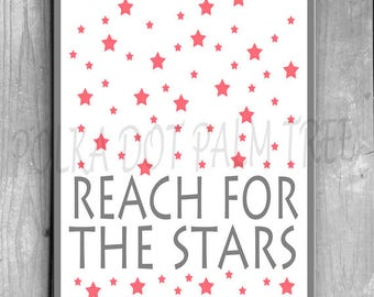 INSTANT DOWNLOAD Reach For The Stars Pink And Gray Childs Room Babys Room Nursery Decor Encouraging Inspiring Word Art 8 x 10 Printable PDF
