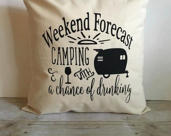 Pillow Cover 18x18, Weekend Forecast Camping With A Chance Of Drinking Pillow, Camping Pillow, Camping Decor, Inspirational Pillow