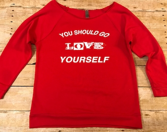 you should go love yourself sweater, valentines day sweater, comfy sweater, mom clothing, off the shoulder sweater