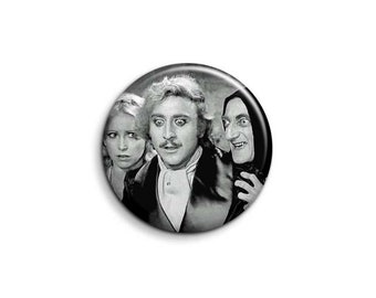 Young Frankenstein 1107 - pinback button or magnet 1.5 Inch