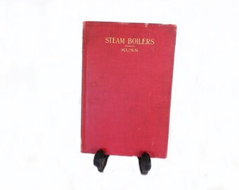 1917 Antique Book, Steam Boilers by Kuss, American Technical Society, TVA Power Plant Memorabilia, Electrical Power, Dam Boiler Operator