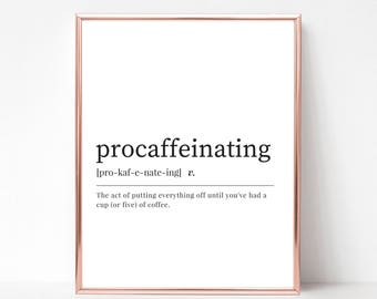 Procaffeinating Definition Print - DIGITAL DOWNLOAD - Coffee Lover Print - Coffee Shop Decor - Gift for Coffee Lovers - Procaffeinating