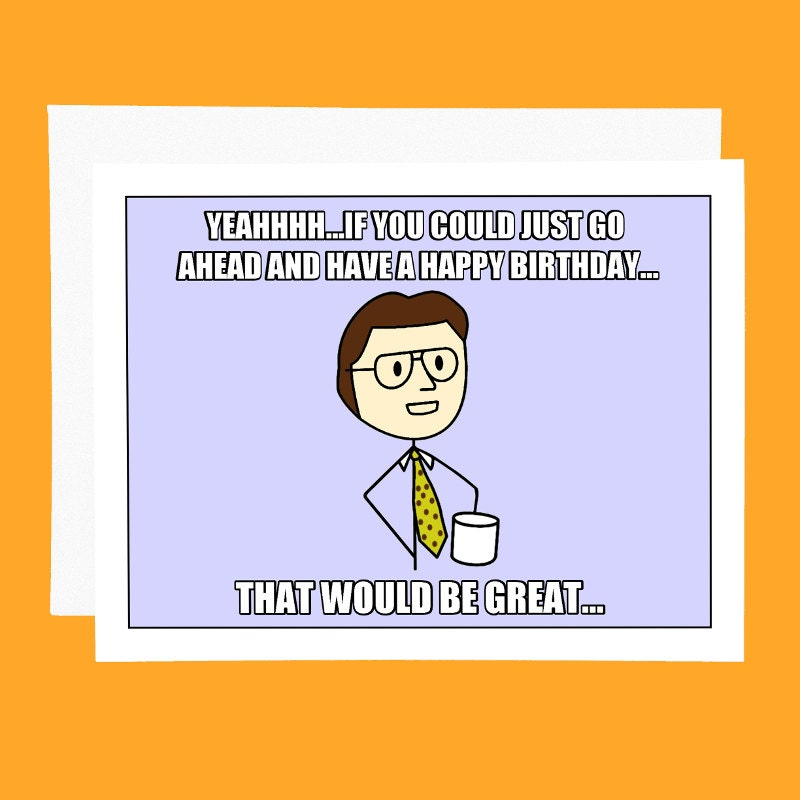 Funny Meme For My Husband : Funny birthday card office space meme that would be