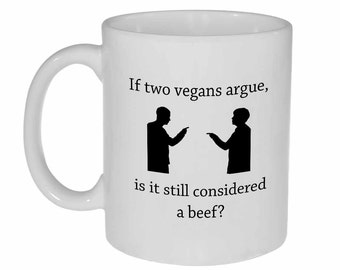 Vegan argument- funny coffee or tea mug