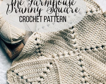 PATTERN: The Farmhouse Square || Easy Crochet Granny Square Pattern