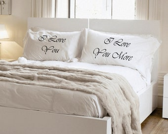 I Love You, I Love You More Pillowcase set, couples pillowcases