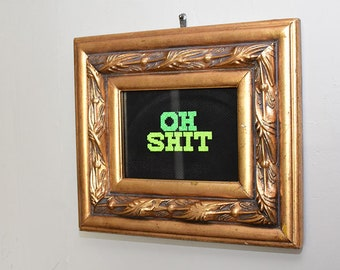 Oh Shit Counted Cross Stitch Embroidery Framed - Flourescent Thread