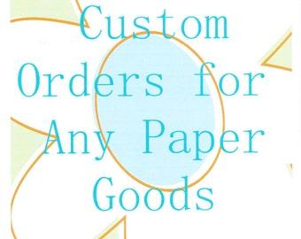 Custom made any type of paper goods