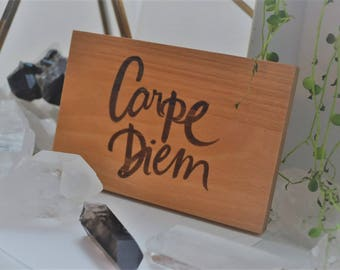 Carpe Diem (Seize the Day) Wooden Sign