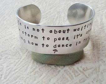 Dancing In The Rain - One Inch Aluminum Cuff - Hand Stamped Cuff Bracelet - Encouragement