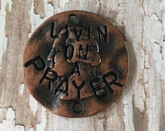 Prayer Copper Charm Round Disc Livin on a Prayer Pendant Hammered (2 Holes)