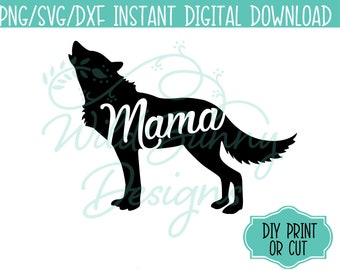 SVG PNG Dxf Instant Digital Download Mama Wolf  (029) DIY Printables Print Cut Heat Transfer T-Shirt Sticker