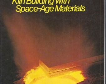 Kiln Building with Space-Age Materials by Frank Colson (1975), Pottery Kiln Building, Kiln Construction, Potter Guide, Vintage How To Manual
