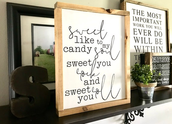 Farmhouse Sign | Wedding Sign | Sweet Like Candy To My Soul | Lyric Sign | Sweet You Rock And Sweet You Roll | Modern Farmhouse