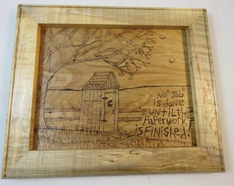 8 X 10 Framed Wood burned Sign - No Job is Done until the Paperwork is Finished- Rustic Curly Maple Frame- ready to hang- Dad gift