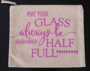 May your glass always be half full canvas bag