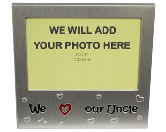 Your Own Photo In A Frame - We Love Our Uncle - photo frame - 5 x 3.5 inches photo size - aluminium satin silver colour- MF0057PHOTO