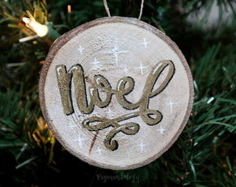 Noel - Gold, White and Black Hand Lettered Wood Slice Ornament