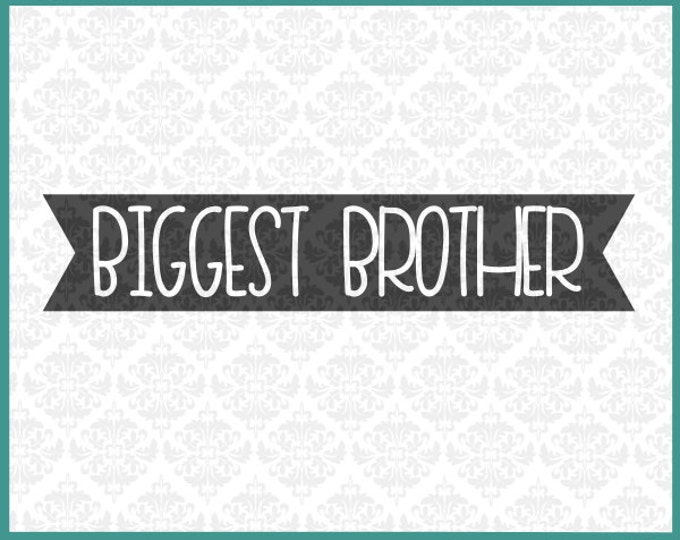 CLN0183 Biggest Brother Bro Big Little Sister Older Oldest SVG DXF Ai Eps PNG Vector Instant Download Commercial Cut File Cricut Silhouette