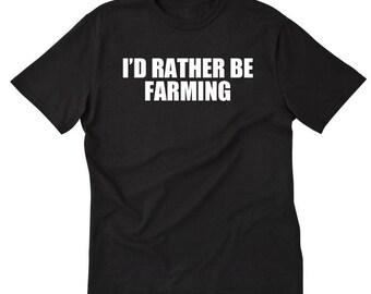 I'd Rather Be Farming T-shirt Tractor Tractors Farming Farmer Tee Shirt