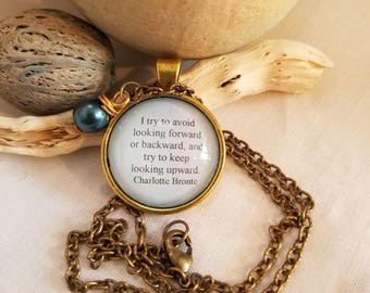 Charlotte Brontë Quote Necklace, I try to avoid looking forward or backward, Encouragement Quote, Book Nook, Author Quote, MarjorieMae
