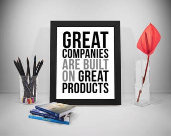 Great Companies Are Built On Great Products, Company Poster, Product Quotes, Business Quotes, Office Wall Art, Office Gifts